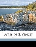 Uvres de É Verdet, Mile Verdet and Émile Verdet, 1149509988