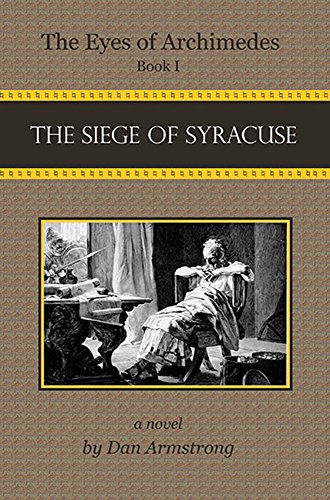 The Eyes of Archimedes: The Siege of Syracuse