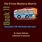 The O Line Mystery Shorts, Book 11 (Dramatized) | M. Saylor Billings