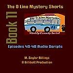 The O Line Mystery Shorts, Book 11 (Dramatized) | M. Saylor Billings
