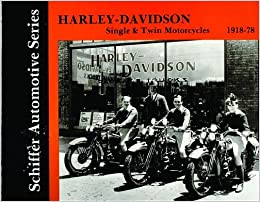Harley Davidson Single and Twin Motorcycles 1918-78