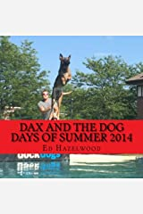 dax and the dog days of summer 2014: 2014 (The Dax Adventure Series) (Volume 4) Paperback