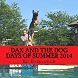 dax and the dog days of summer 2014: 2014 (The Dax Adventure Series) (Volume 4)