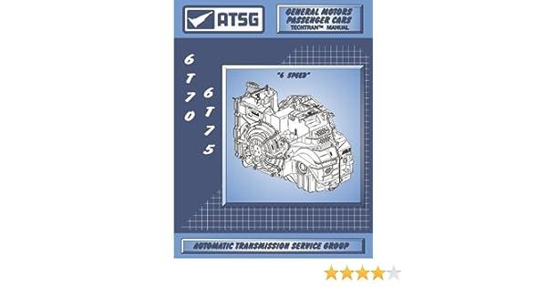 atsg gm 6t70 6t75 automatic transmission technical rebuild manual rh amazon com