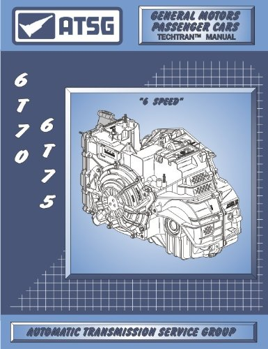 Read Online ATSG GM 6T70 6T75 Automatic Transmission Technical Rebuild Manual pdf