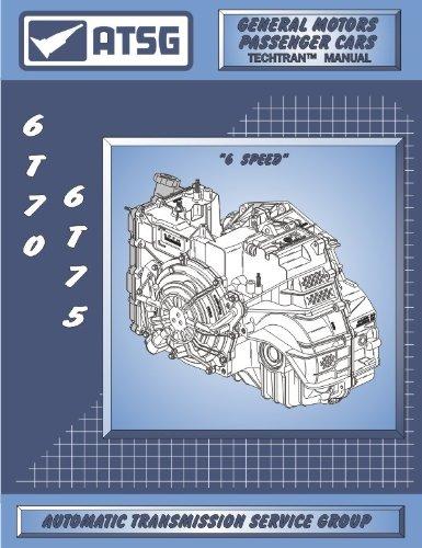 amazon com atsg 6t70 75 transmission repair manual 6t70 rh amazon com