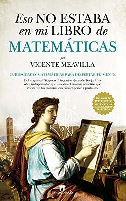 Eso no estaba en mi libro de Matemáticas: Curiosidades matemáticas ...