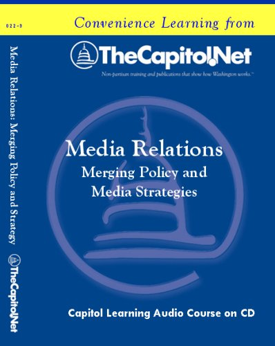 Media Relations: Merging Policy and Media Strategies (Capitol Learning Audio Course)