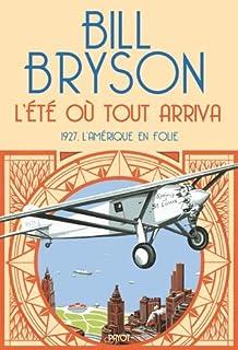 L'été où tout arriva : 1927, l'Amérique en folie, Bryson, Bill