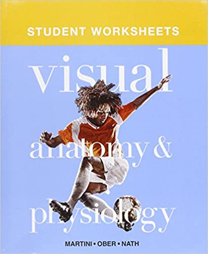 Student Worksheets for Visual Anatomy and Physiology (ValuePack Only)