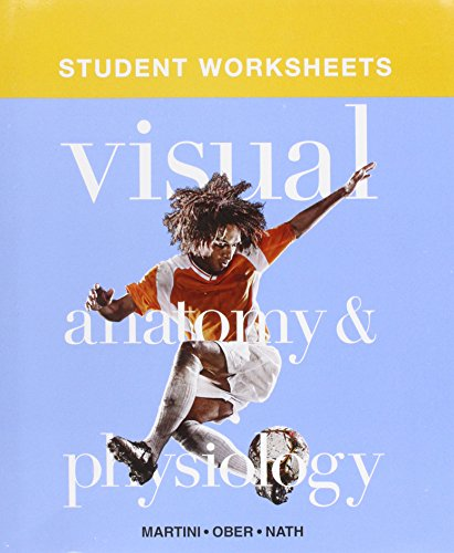Student Worksheets for Visual Anatomy & Physiology