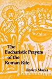 img - for The Eucharistic Prayers of the Roman Rite by Enrico Mazza (1989-12-01) book / textbook / text book