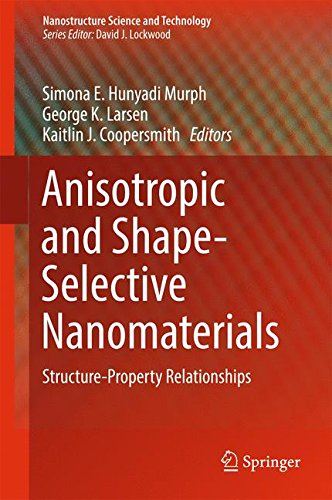Anisotropic and Shape-Selective Nanomaterials: Structure-Property Relationships (Nanostructure Science and Technology)