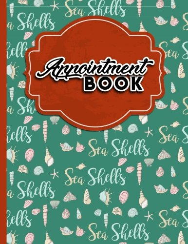 Read Online Appointment Book: 6 Columns Appointment At A Glance, Appointment Reminder, Daily Appointment Notebook, Cute Sea Shells Cover (Volume 59) PDF