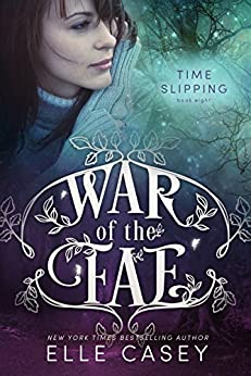Time Slipping (War of the Fae Book 8) by [Casey, Elle]