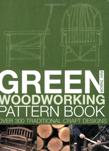 Green Woodworking Pattern Book: Over 300 Traditional Craft Designs by Batsford