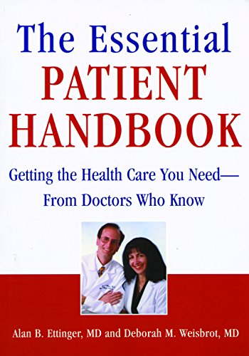 The Essential Patient Handbook: Getting the Health Care You Need - from Doctors Who Know
