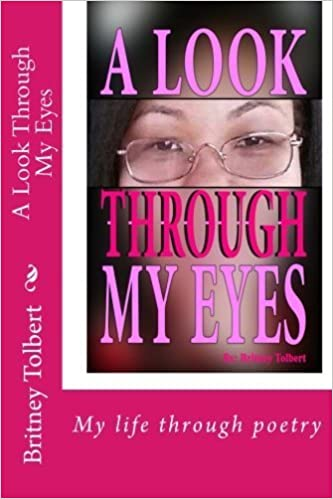 A Look Through My Eyes by Mrs Britney Tolbert (2015-09-01)