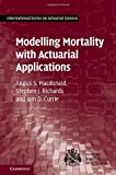 img - for Modelling Mortality with Actuarial Applications (International Series on Actuarial Science) book / textbook / text book