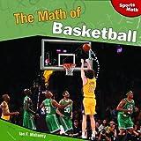 The Math of Basketball, Ian F. Mahaney, 1448826942