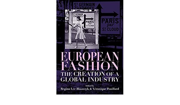 European fashion: The creation of a global industry (Studies ...