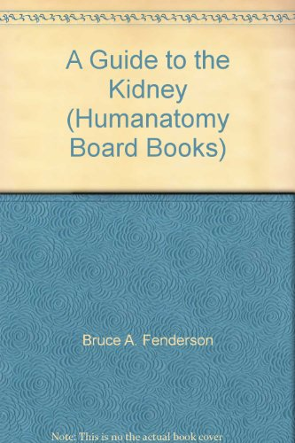 A Guide to the Kidney (Humanatomy Board Books)