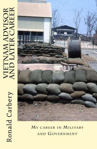 Read Online Vietnam Advisor and later Career: My career in Military and Government PDF