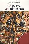 Le journal des futurismes par Lista