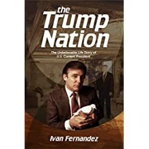 The Trump Nation: The Unbelievable Life Story of U.S. Current President