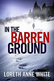 In the Barren Ground by [White, Loreth Anne]
