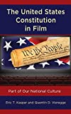 "Eric T. Kasper and Quentin D. Vieregge, ""The United States Constitution in Film: Part of Our National Culture"" (Lexington Books, 2018)"