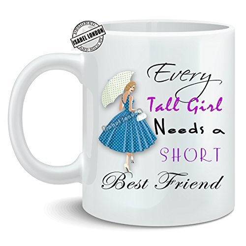 Personalised Every Tall Girl Needs a Short Best Friend mug Cup Add any Name , Message & Can Edit any Text on The Mug - ILS1013 Design2 by Isabel London