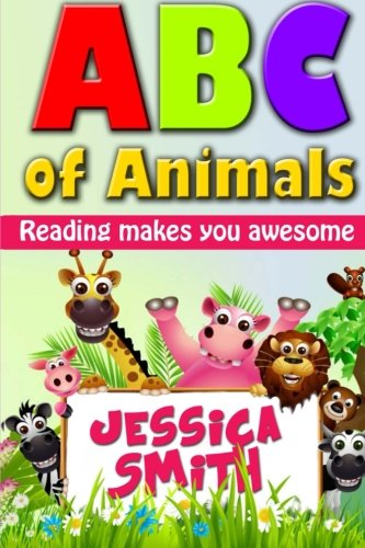 ABC of Animals: Reading make you awesome. ABC alphabet book about Animals for Young Children. Fun and easy early learnin