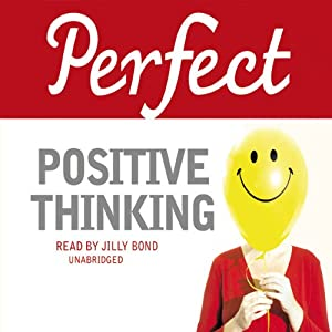 Perfect Positive Thinking Hörbuch