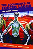 The Economics of Forced Labor: The Soviet Gulag (HOOVER INST PRESS PUBLICATION), , 0817939423