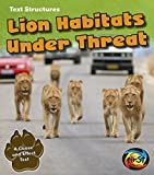 img - for Lion Habitats Under Threat: A Cause and Effect Text (Text Structures) book / textbook / text book