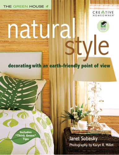 Natural Style: Decorating with an Earth-Friendly Point of View (The Green House) PDF