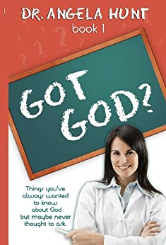 Got God? Book One by [Hunt, Angela]