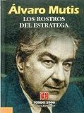 Los Rostros del Estratega, Álvaro Mutis, 9681653068