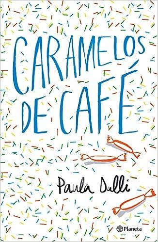Caramelos de café, Paula Dalli (rom) 51Sx2uwAG9L._SX324_BO1,204,203,200_