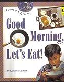 Good Morning, Let's Eat, Karin L. Badt, 0516481908