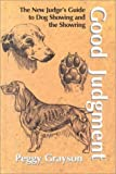 img - for Good Judgement: The New Judge's Guide to Dog Showing & the Showring by Peggy Grayson (1999-12-04) book / textbook / text book