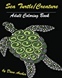 Sea Turtles & Creature: Blue Dream Curative Coloring Book for Adult Relaxation