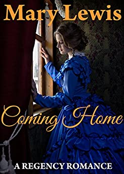 Coming Home: Clean Regency Romance: Regency Romance by [Labron, Robin, Lewis, Mary]