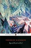 Beyond Good and Evil, Friedrich Wilhelm Nietzsche, 014044923X
