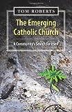 The Emerging Catholic Church, Tom Roberts, 1570759464