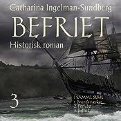Befriet (Brændemærket-trilogien 3) | Catharina Ingelman-Sundberg