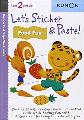 Let's Sticker and Paste! Food Fun (Kumon First Steps Workbooks ...