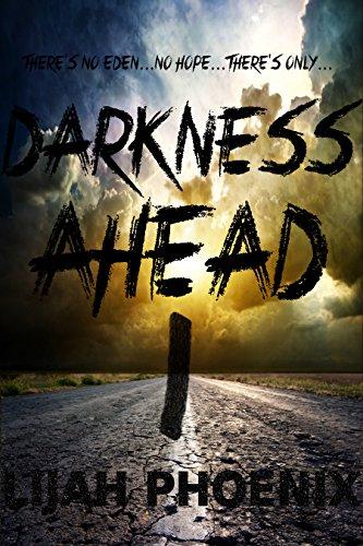 Darkness Ahead: Part 1 by [Phoenix, Lijah]