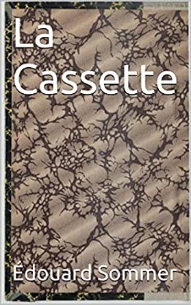 La Cassette (French Edition)